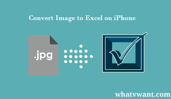 howtoconvertphototoexceloniphone-free-way-to-convert-image-to-excel-on-iphone