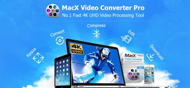 MacX Video Converter Pro Review- The Fast 4K Video